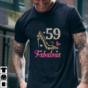 59 and Fabulous Funny 59th Birthday Cute Gift Beautiful Fun T Shirt