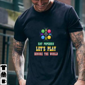 Eat Popcorn play game Ignore the World Funny gaming T Shirt