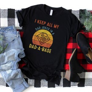 I Keep All My Dad Jokes In A Dad A Base Vintage Father Dad T Shirt