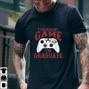 I Paused My Game To Graduate 2021 Graduation Video Game Pc T Shirt