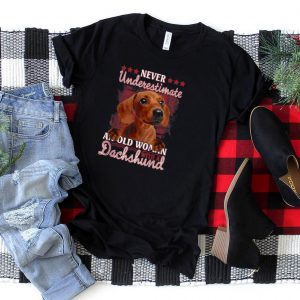 Never underestimate an old woman with a Dachshund T Shirt