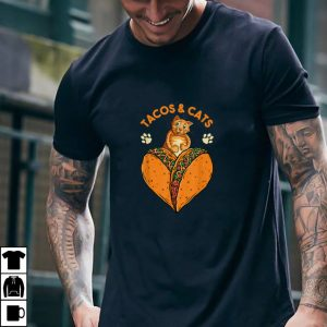 Tacos and Cats Shirt Women Men Funny Gift Love Mexican Dish T Shirt