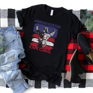 American Rockstar Cape Coral Florida Gift for Firefighter T Shirt