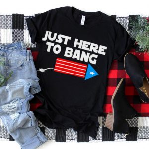 Awesome 4th Of July Just Here To Bang For Men Women T Shirt