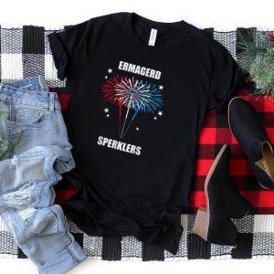 Ermagerd Sperklers tshirt 4th of July New Years T Shirt