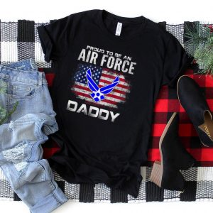 Proud To Be An Air Force Daddy With American Flag Gift T Shirt