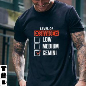 level of savage Gemini astrology zodiac horoscope men women T Shirt