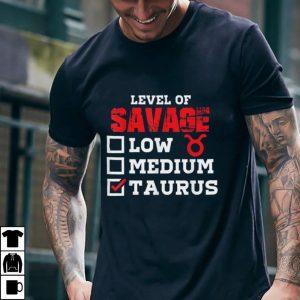 level of savage Taurus astrology zodiac horoscope men women T Shirt